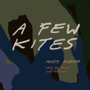 Andy Kozar — A Few Kites